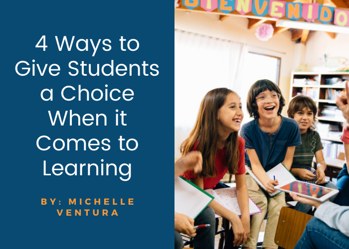 4 Ways to Give Students a Choice When it Comes to Learning